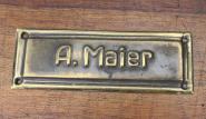 """Messingschild """"A. Maier"""""""